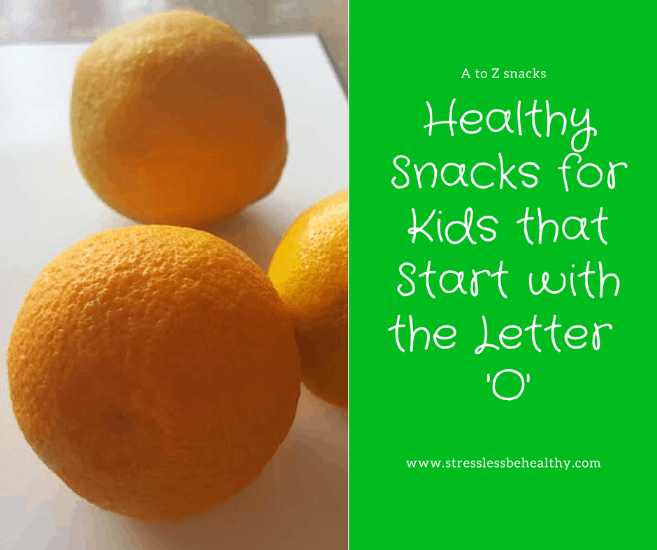 snacks that start with o, letter o snacks, alphabet snacks, snacks for kids, healthy snacks, healthy snacks for kids