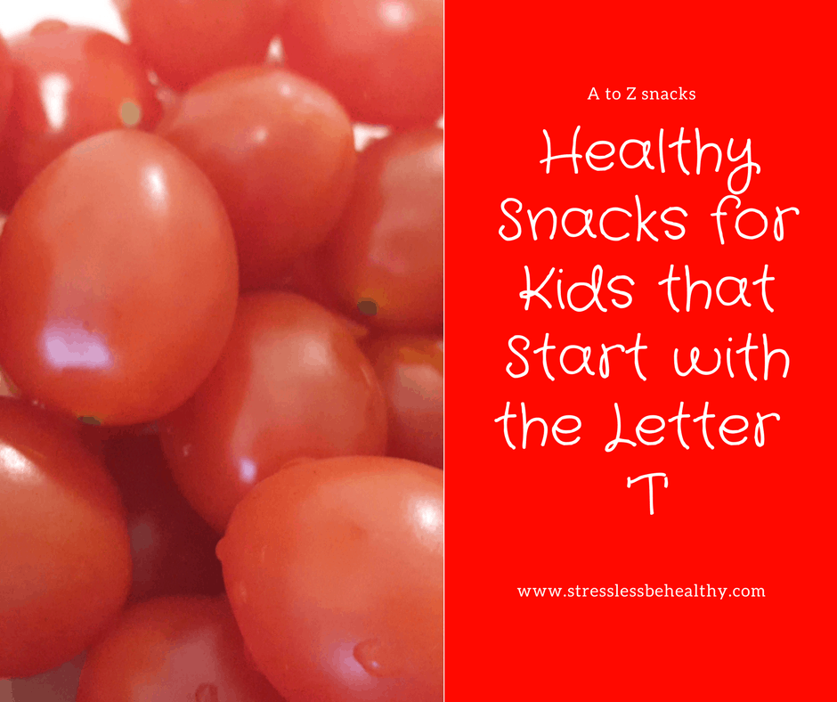 snacks that start with t, letter t snacks, alphabet snacks, snacks for kids, healthy snacks, healthy snacks for kids