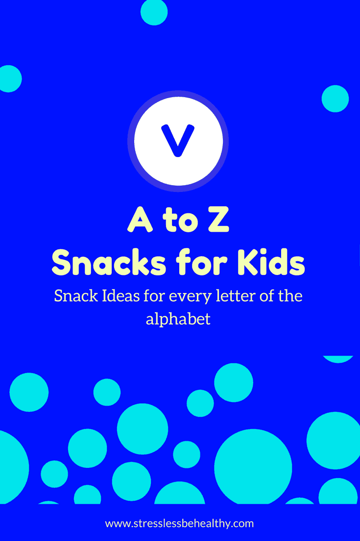snacks that start with v, letter v snacks, alphabet snacks, snacks for kids, healthy snacks, healthy snacks for kids