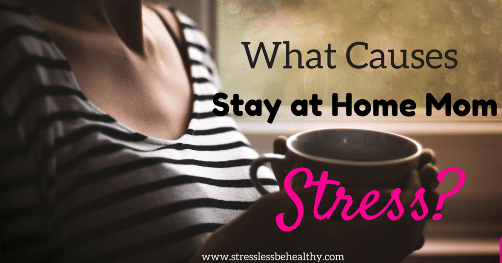 Stay at Home Mom Stress