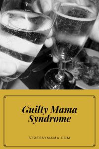 Guilty Mama Syndrome