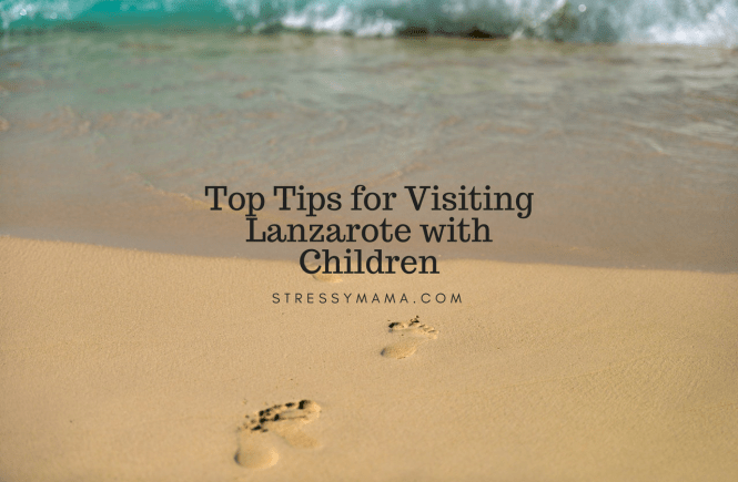 Top Tips for Visiting Lanzarote with Children