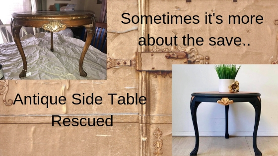 Sometimes It's More About the SAVE – Antique Side Table Rescued from the Rubble