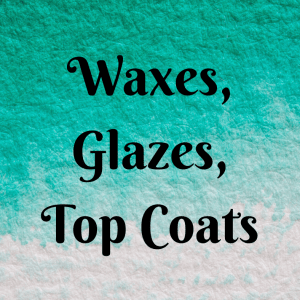 Dixie Belle Glazes, Waxes and Top Coats