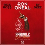 "Ron Oneal Ft. Rick Ross ""Sprinkle On Them"" [New Music]"