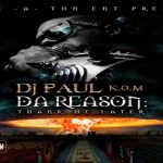 "Dj Paul Unleashes His Bigga Rankin Hosted Mixtape ""Da Reason: Thank Me Later"""