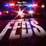 "Listen To Hell Rell Ft. Billz Paid ""Followed By The Feds"""
