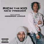 "Rich The Kid Ft. Kendrick Lamar ""New Freezer"""