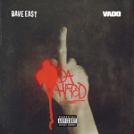 "Dave East Joins Vado On ""Da Hated"""