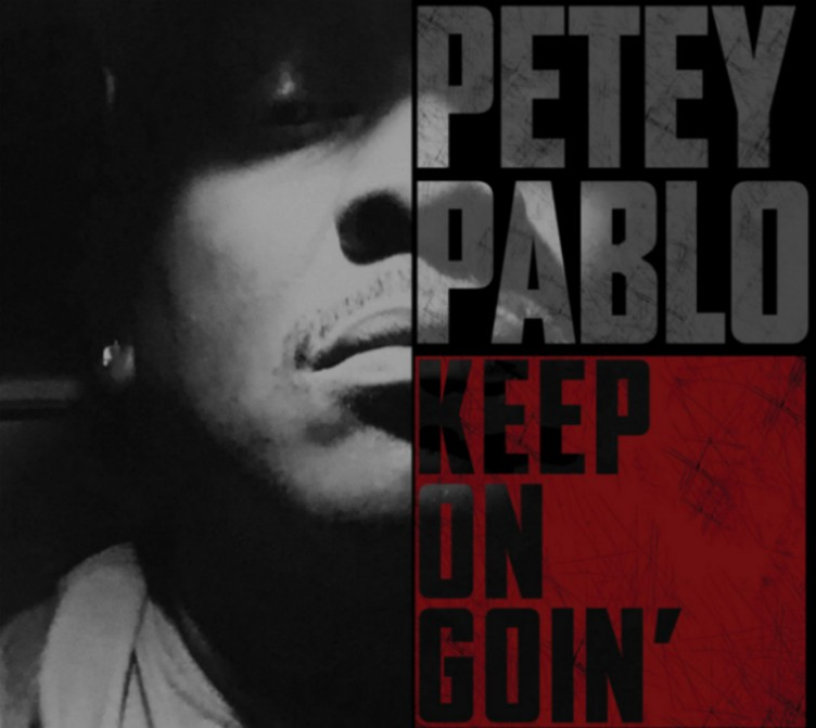 petey-pablo-keep-on-going
