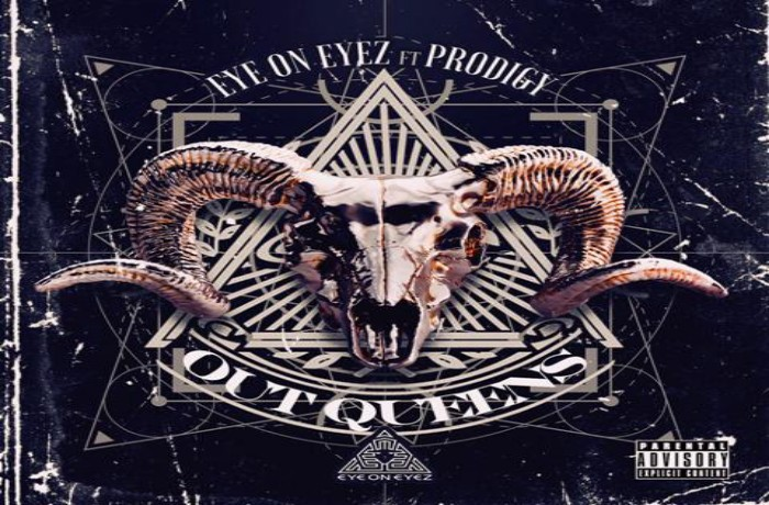 """EYEONEYEZ Ft. Prodigy """"Out Queens'"""