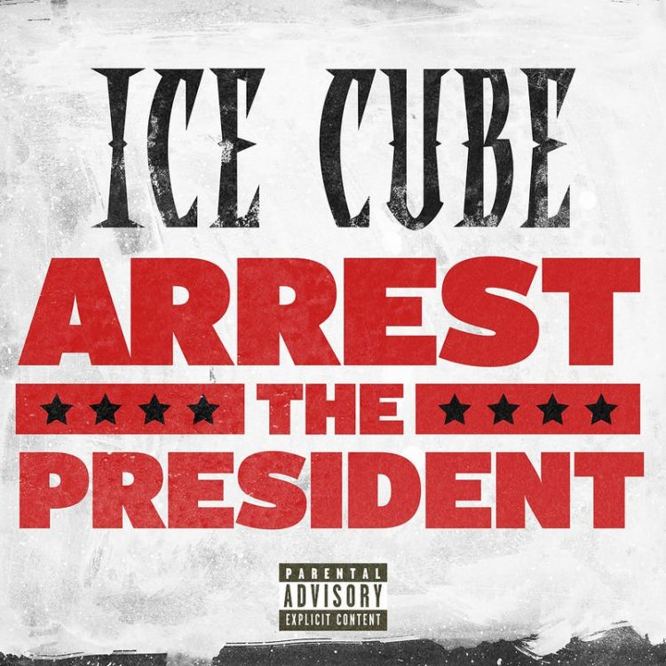 ice-cube-arrest-the-president