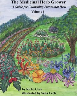 """The Medicinal Herb Grower"" book--volume 1, by Richo Cech"
