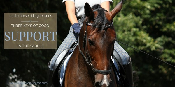 Three Keys to Develop Good Support in the SAddle