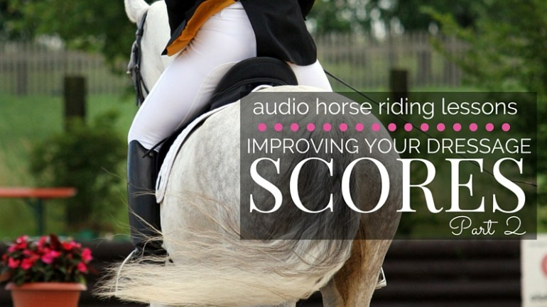 Improving Your Dressage Scores – Part 2