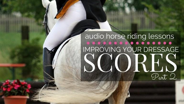 Improving Your Dressage Scores – Part 2