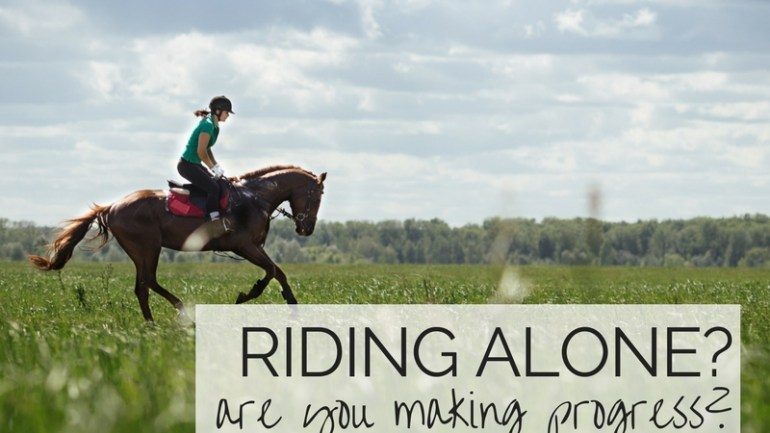 Riding alone? Are you Making Progress in Your Riding?