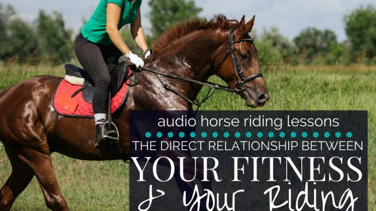 The Direct Relationship Between Your Fitness and Your Riding
