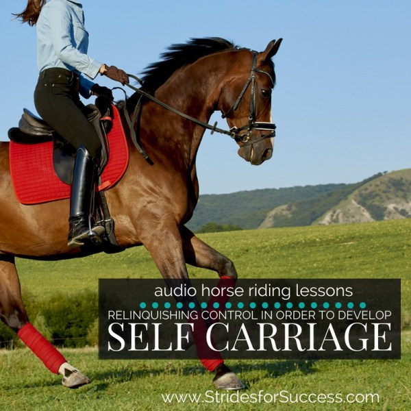 Relinquishing Control in order to Develop Self Carriage