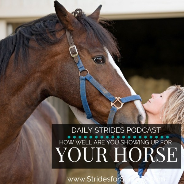 How Are You Showing Up for Your Horse?