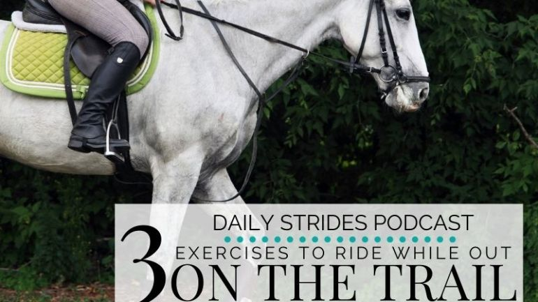 3 Exercises to Ride While Out On the Trail to Develop Your Horse