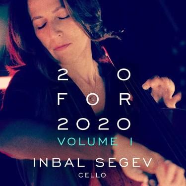 20 for 2020, Vol. 1 Inbal Segev, cello
