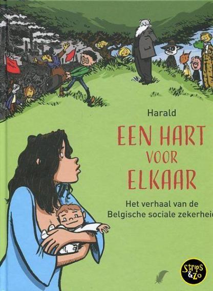 EEN HART VOOR ELKAAR Het verhaal van de Belgische sociale zekerheid