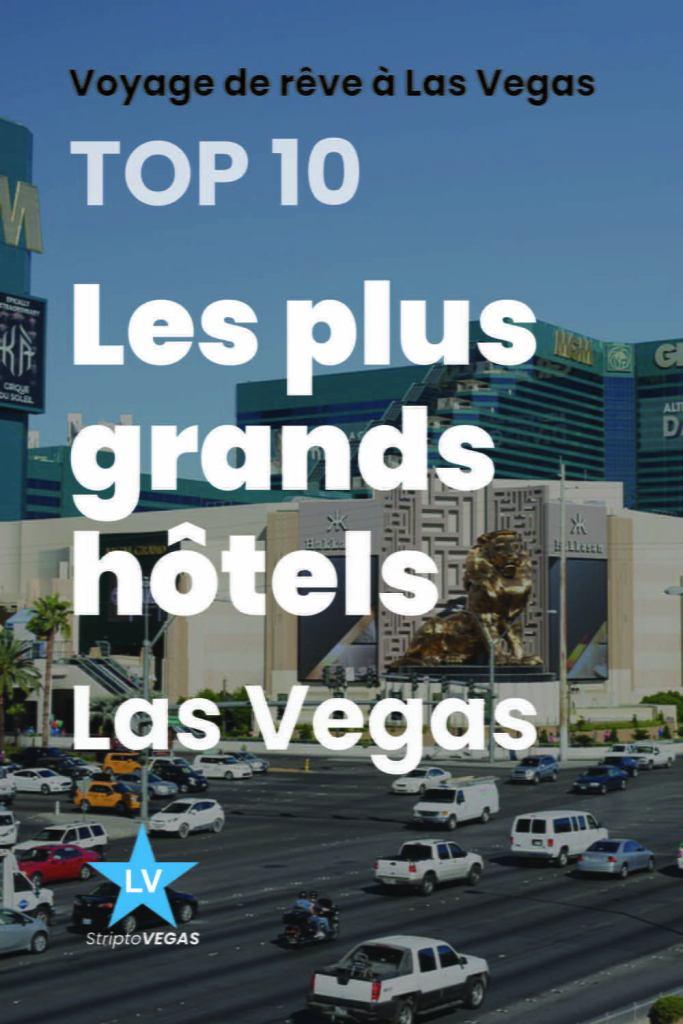 top10 plus grands hotels las vegas