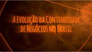 A Evolução da Continuidade de Negócios no Brasil