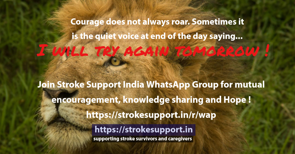 Courage does not always roar. Sometimes it is the quite voice at end of the day saying..I will try again tomorrow !