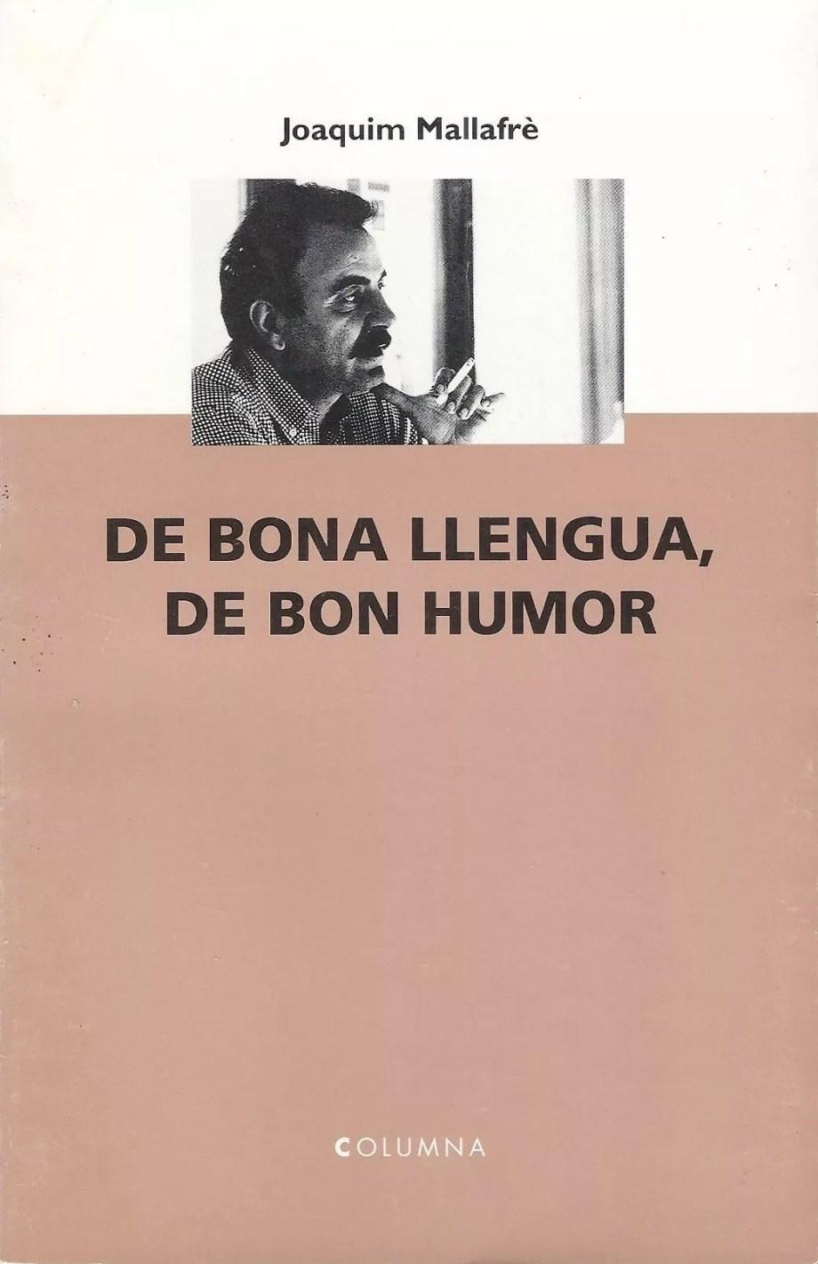 opció lingüística política joaquim mallafrè de bona llengua de bon humor columna català