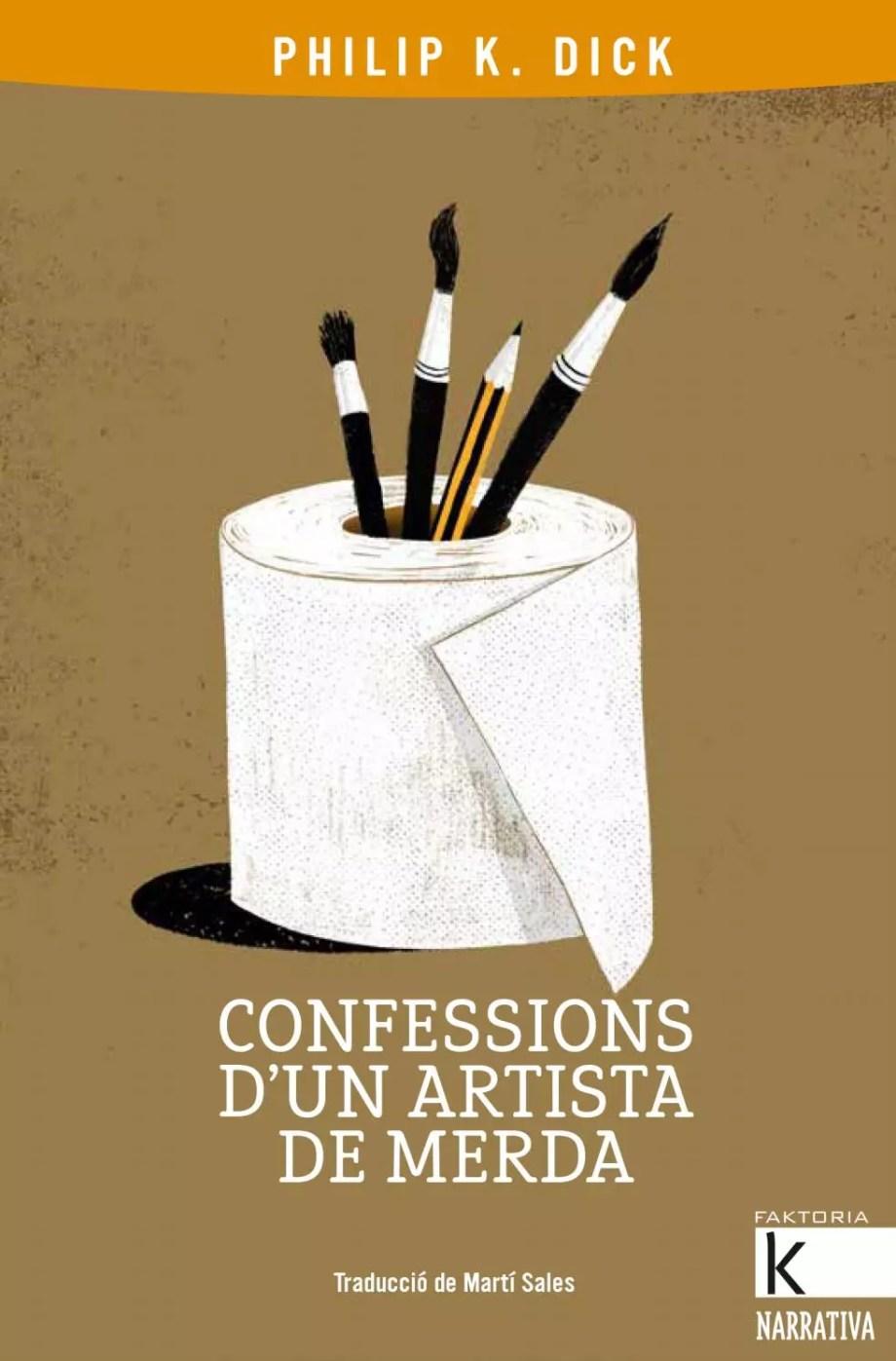 confessions d'un artista de merda philip k. dick català martí sales kalandraka