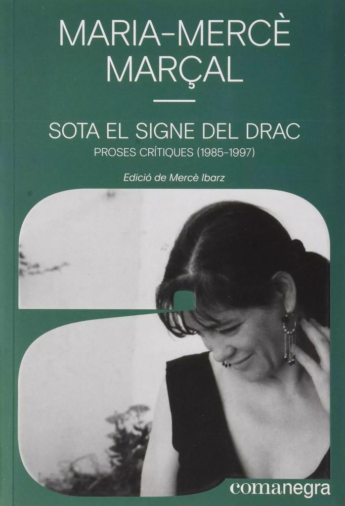 sota el signe del drac maria mercè marçal sant jordi comanegra ateneu barcelonès pregó dia del llibre