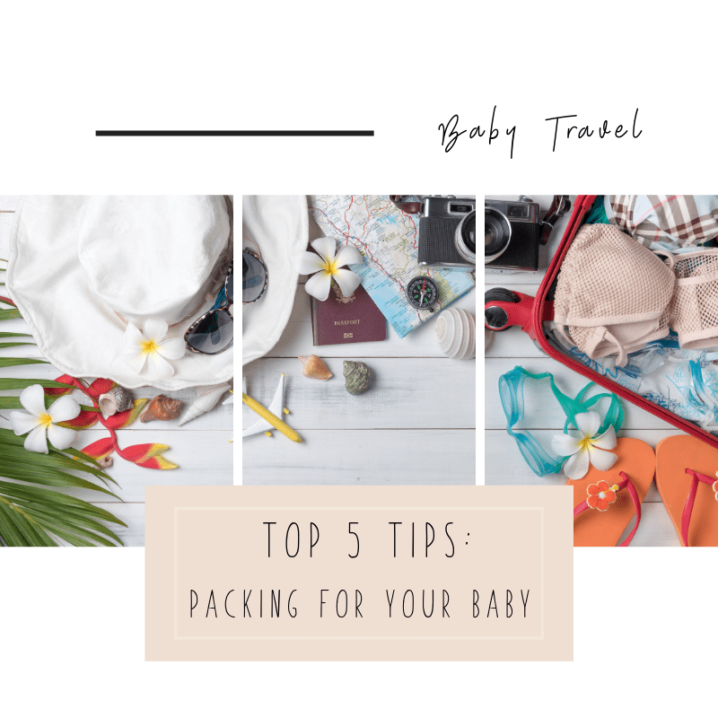 Top 5 Tips: Packing for Your Baby