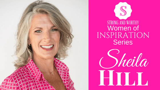 Sheila Hill - Strong and Worthy Women on Inspiration Series www.strongandworthy.com