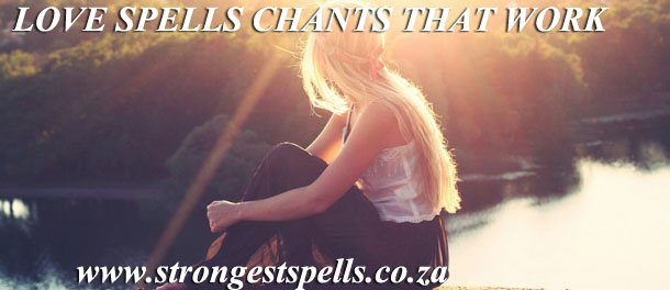 Love spells chants that work perfectly