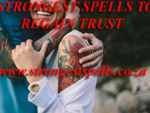 Strongest spells to regain trust