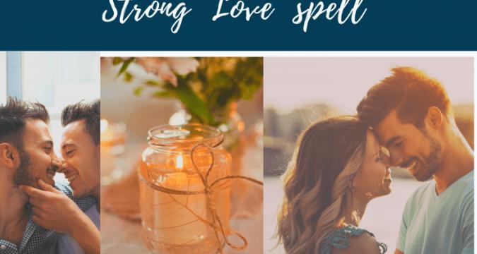 Love spells guaranteed to work