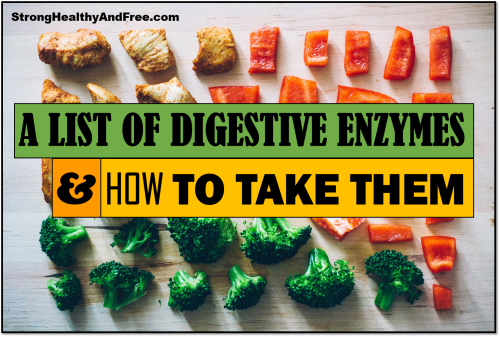 A list of digestive enzymes and how to take them