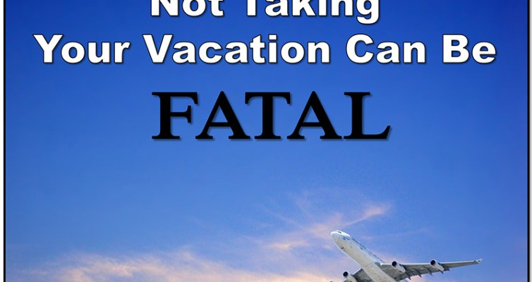 Learn why not taking your vacation is fatal for you and why some people do it anyway. Read the article on StrongHealthyAndFree.com