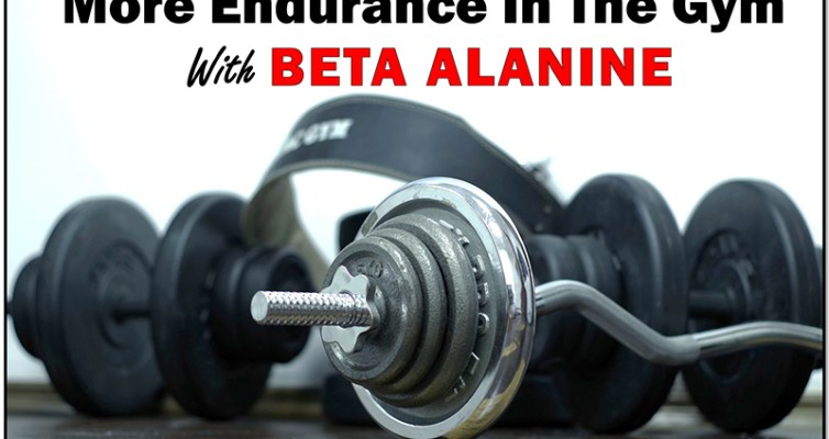 Learn how you can get more endurance in the gym with Beta Alanine.