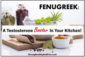 Learn everything you need to know about Fenugreek: a testosterone in your kitchen!