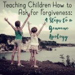 Teaching Children to Ask for Forgiveness:  4 Guidelines to a Great Apology