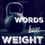 Words Have Weight