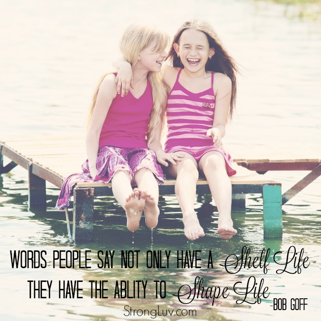 words people say not only have a shelf life they have the ability to shape life bob goff quote