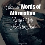 30 Sensual Words of Affirmation Every Wife NEEDS to Hear