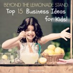 top 15 business ideas for kids
