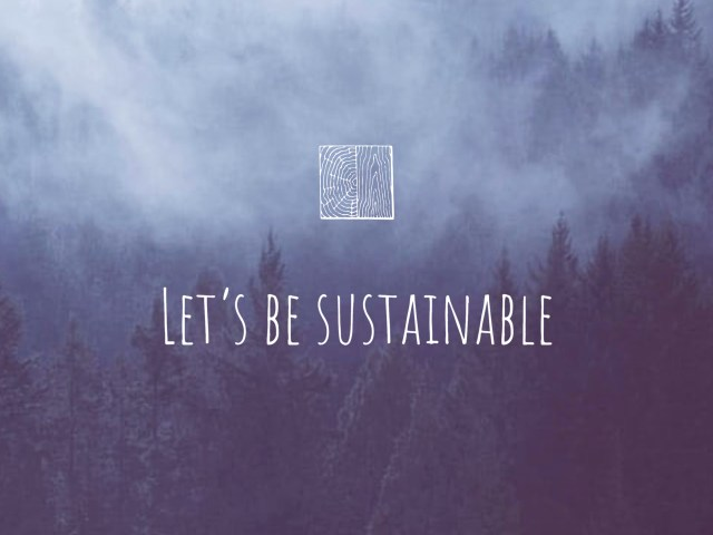 Let's be sustainable