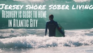 Jersey shore sober living boogie boarding