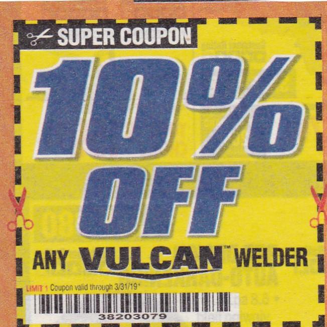 10% OFF ANY VULCAN WELDER – EXPIRES 3/31/19 – – Struggleville